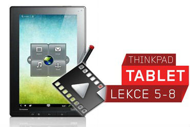 ThinkPad Tablet lekce 5-8 (video)