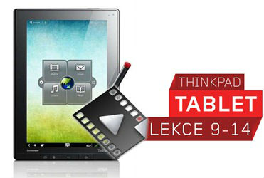 ThinkPad Tablet lekce 9-14 (video)